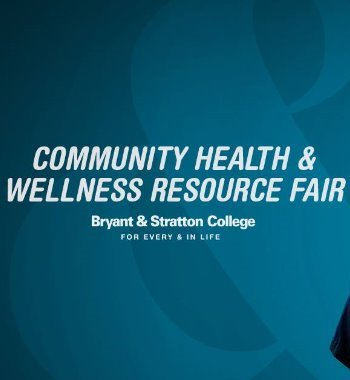 Bryant & Stratton College Community Health & Wellness Resource Fair
